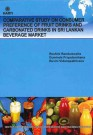 COMPARATIVE STUDY ON CONSUMER PREFERENCE OF FRUIT DRINKS AND CARBONATED DRINKS IN SRI LANKAN BEVERAGE MARKET